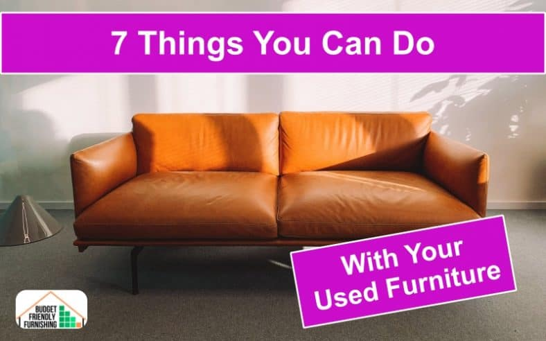 7 Things To Do With Used Furniture