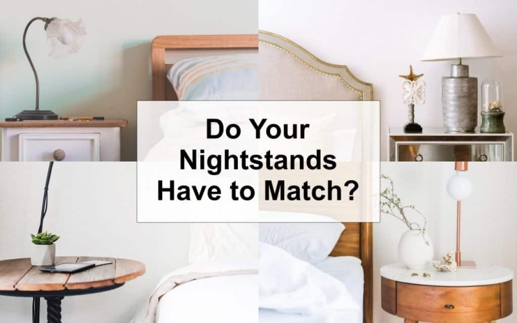 Do Your Nightstands Have To Match Budget Friendly Furnishing